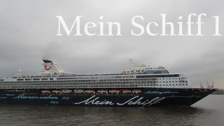 Mein Schiff 1 in Hamburg | TUI Cruises - YouTube