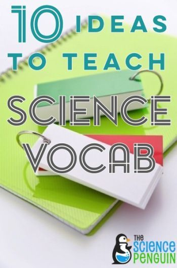 10 Ideas to Teach Science Vocabulary-- I love #7 for higher order thinking!