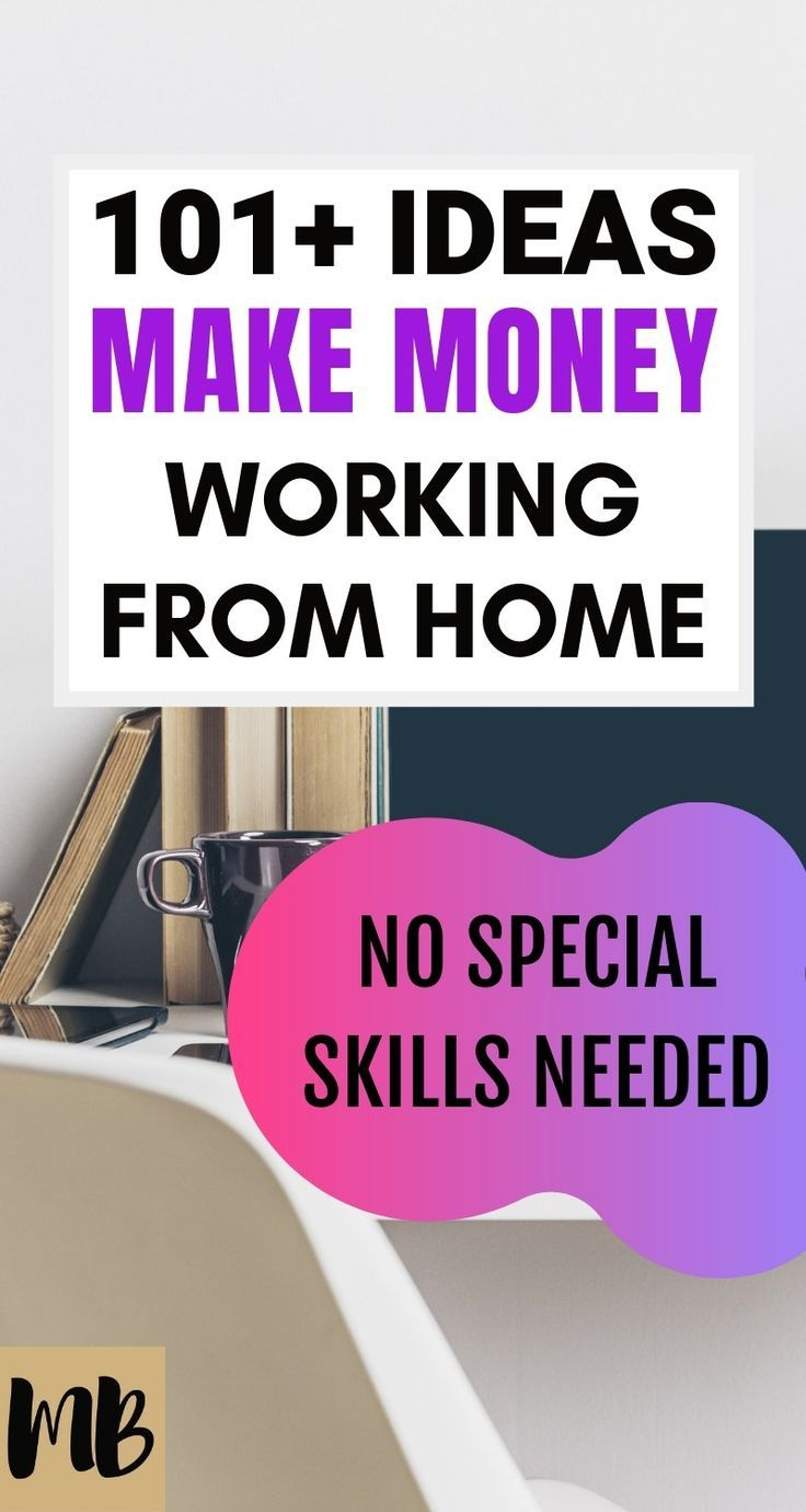 101+ Easy Ways to Make Money Working From Home