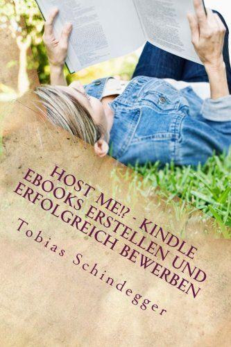 Host me!? Kindle eBooks erstellen und erfolgreich bewerben von Tobias Schindegger http://www.amazon.de/dp/1499111037/ref=cm_sw_r_pi_dp_aACRwb0DCPHV5