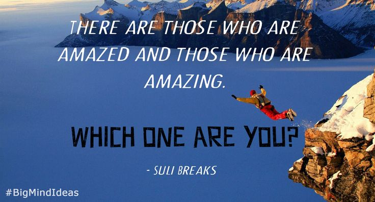 """""""There are those who are amazed and those who are amazing. Which one are you?"""" - Suli Breaks  #Motivation #Inspiration #BigMindIdeas #SuliBreaks #BeAmazing"""