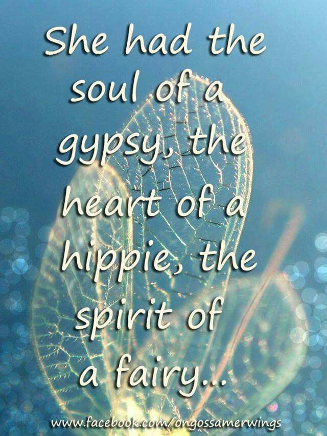 ¨*:·✿ She had the soul of a gypsy, the heart of a hippie ...the spirit of a fairy! ¨*:·✿