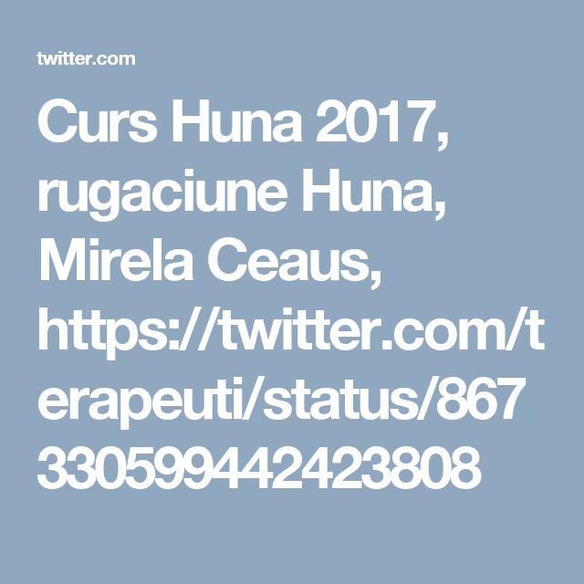Curs Huna 2017, rugaciune Huna, Mirela Ceaus, https://twitter.com/terapeuti/status/867330599442423808