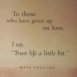 ahhhh, Maya. she speaks truth. #quote: Lovequot, Maya Angelou, Remember This, Mayaangelou, Inspiration Pictures, Trust Life, Wise Woman, Love Quotes, Wise Words
