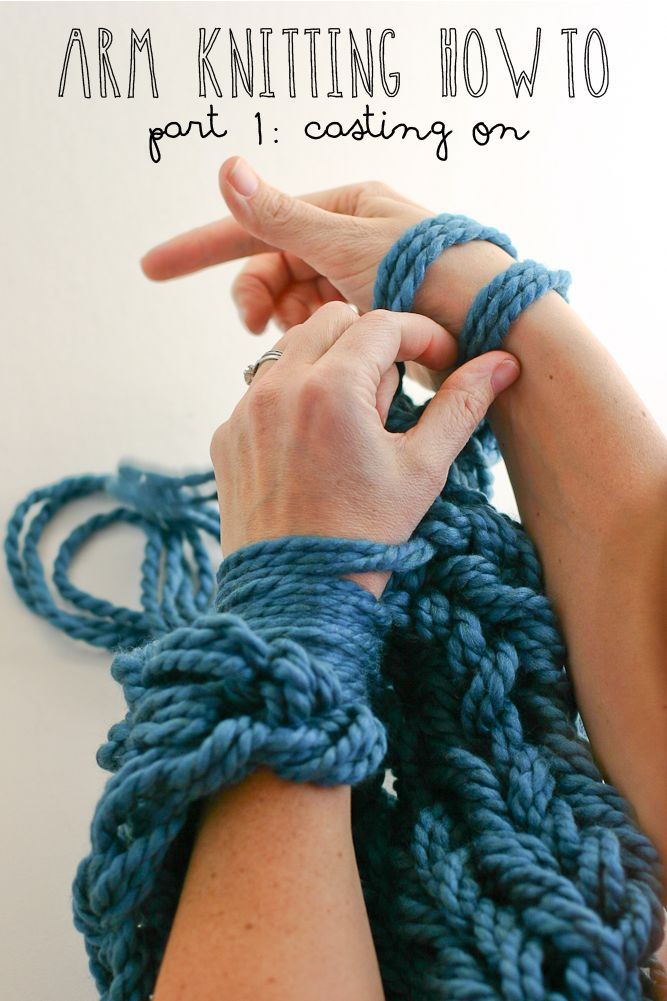 Arm Knitting How-To // Part 1: Casting On - flax & twine | craft + diy pin now and read later