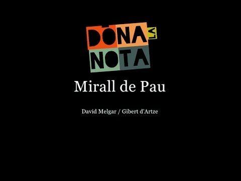 Mirall de Pau (Amb Lletra) Vídeo Oficial | DÓNA LA NOTA - YouTube
