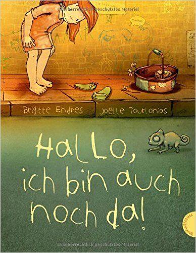 Hallo, ich bin auch noch da!: Amazon.de: Brigitte Endres, Joelle Tourlonias: Bücher