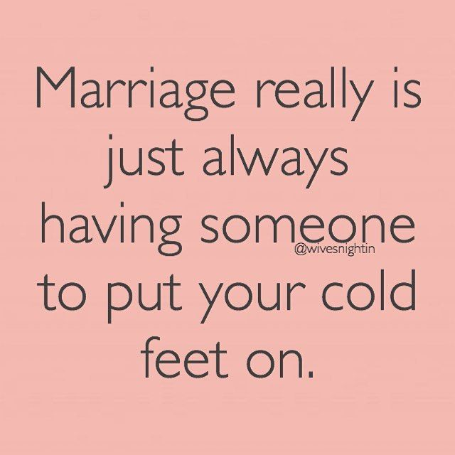 Marriage really is just always having someone to put your cold feet on.  humor, funny, quotes, married life