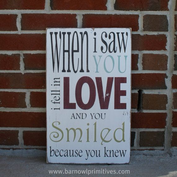 """""""When I saw you I fell in love. And you smiled because you knew.""""  Arrigo Boito"""