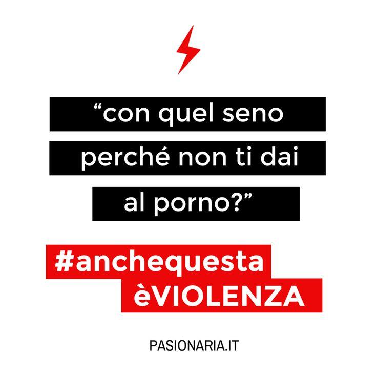 Con quel seno perchè non ti dai al porno?#anchequestaèVIOLENZA #pasionariaIT #femminismo #feminism #violenzasulledonne
