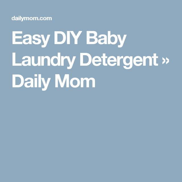 Easy DIY Baby Laundry Detergent » Daily Mom