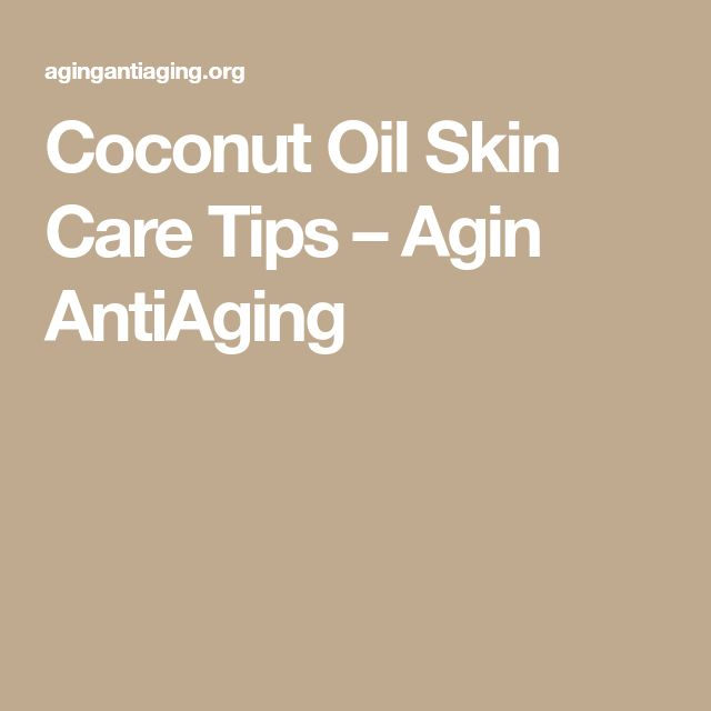 Coconut Oil Skin Care Tips – Agin AntiAging