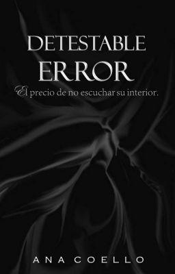 """Leer """"Detestable Error"""" #romance #ficción-general"""