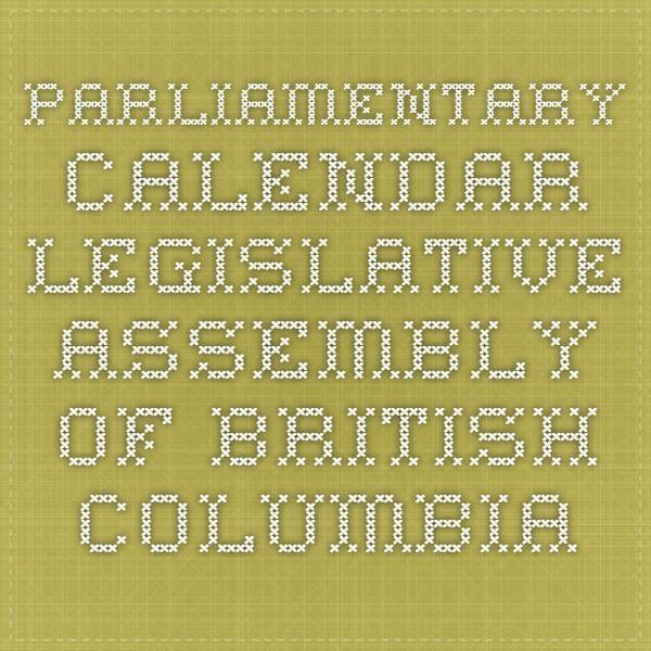 Parliamentary Calendar - Legislative Assembly of British Columbia