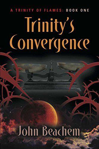 TRINITY'S CONVERGENCE (A Trinity of Flames Book 1) by Joh... https://www.amazon.com/dp/B0768QH2QM/ref=cm_sw_r_pi_dp_U_x_V9wyAb94TV50X