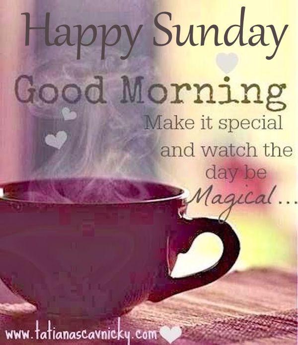 17 Best ideas about Good Morning Happy Sunday on Pinterest  Happy sunday pic...