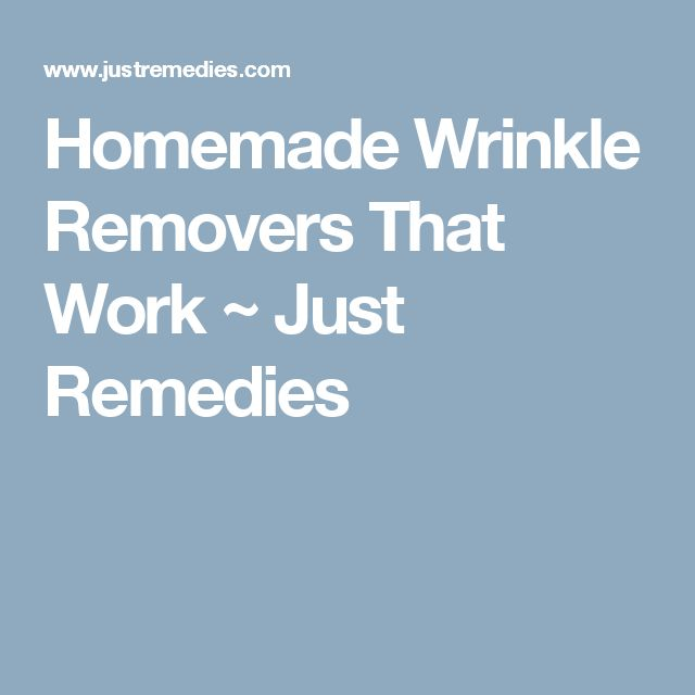 Homemade Wrinkle Removers That Work ~ Just Remedies