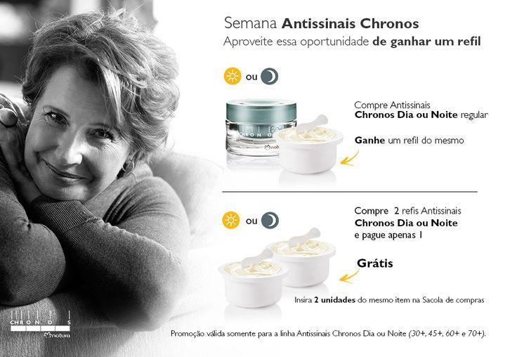 Chronos dia  ou noite antissinais, na compra de um,ganhe o refil, clique e compre aqui:www.rede.natura.net/cn/ananascimento