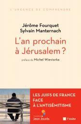 L'an prochain à Jérusalem ? Jérôme Fourquet, Sylvain Manternach, préface de Michel Wieviorka