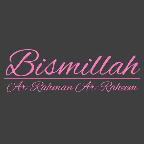Start everything by saying Bismillah!