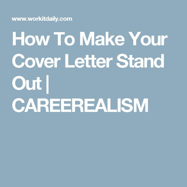 How To Make Your Cover Letter Stand Out CAREEREALISM Homework - how to make a cover letter stand out