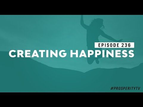 Creating Happiness | Ep. 236