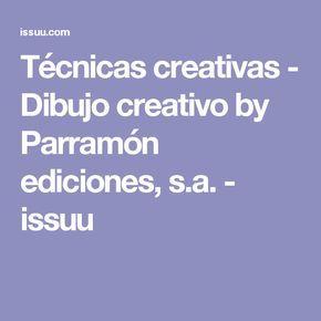 Técnicas creativas - Dibujo creativo by Parramón ediciones, s.a. - issuu