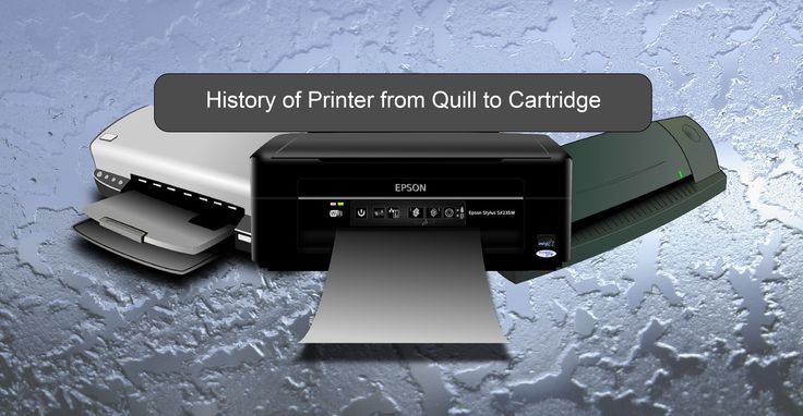 History of Printer from Quill to Cartridge