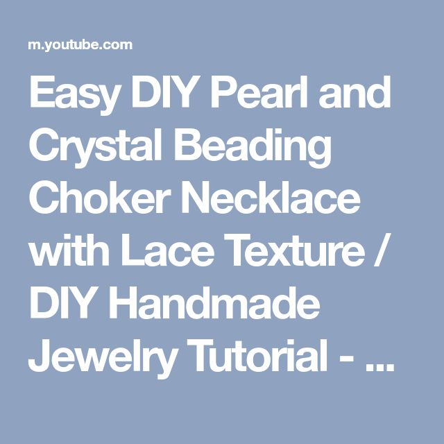 Easy DIY Pearl and Crystal Beading Choker Necklace with Lace Texture / DIY Handmade Jewelry Tutorial - YouTube