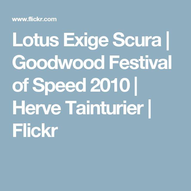Lotus Exige Scura | Goodwood Festival of Speed 2010 | Herve Tainturier | Flickr