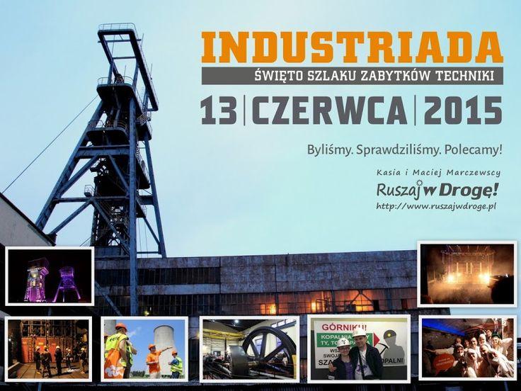 Ruszaj w Drogę poleca: Industriada 2015 - Święto Zabytków Techniki