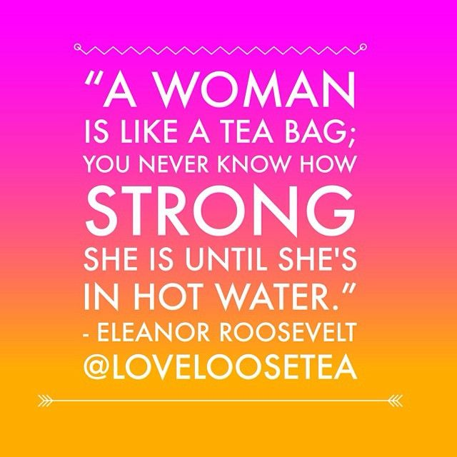Woman Like Tea Bag Quote: 17 Best Images About Quote It ! On Pinterest