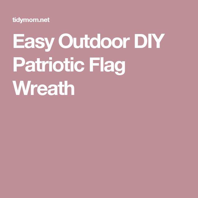 Easy Outdoor DIY Patriotic Flag Wreath