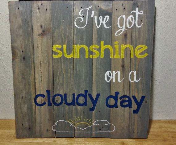 Reclaimed Pallet Wood Rustic Sign I've Got Sunshine on a Cloudy Day by LuckyCluckFarm