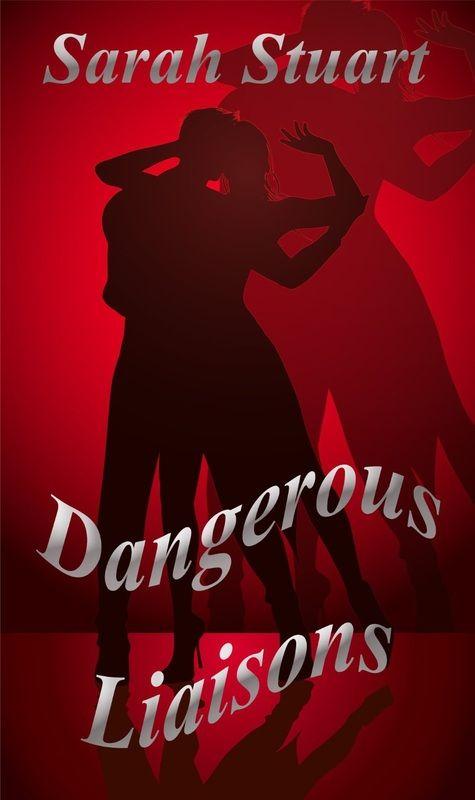 Dangerous Liaisons by Sarah Stuart