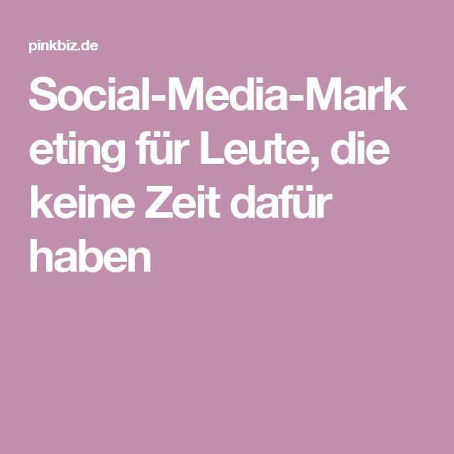 Social-Media-Marketing für Leute, die keine Zeit dafür haben