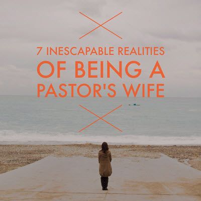 7 Inescapable Realities of Being a Pastor's Wife (thanks Karen - haven't read it yet but it looks promising)