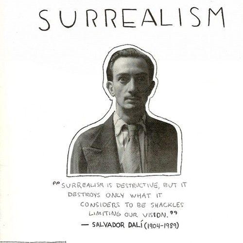 """Surrealism is destructive, but it destroys only what it considers to be shackles limiting our vision."" -Salvador Dalí quote"