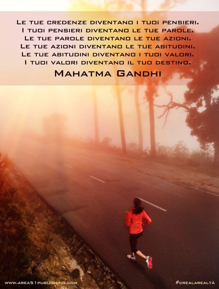 Le tue credenze diventano il tuo destino. #crealarealtà