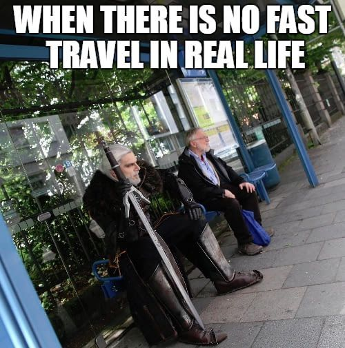 The Witcher, Video Game Memes: When legendary monster hunters have to use the bus you know times are rough. We want real life fast travel! We want it now!