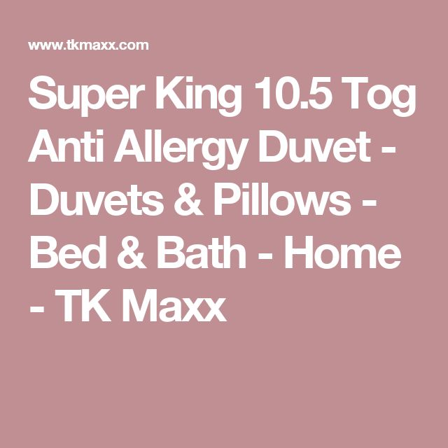 Super King 10.5 Tog Anti Allergy Duvet - Duvets & Pillows - Bed & Bath - Home - TK Maxx