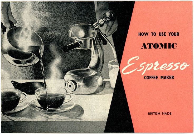 """How to Use Your Atomic Espresso Coffee Maker - Books, Magazines, Libraries, Bookstores  """"How to Use Your Atomic Espresso Coffee Maker. British Made."""" Cover of the instruction booklet for an Atomic coffee machine, which was designed by Giordano Robbiati of Milan, Italy, in 1946.  The title of this booklet sounds like a question to me: """"How to use your Atomic Espresso Coffee Maker?""""  My answer would be the same for any kind of atomic device: """"Very carefully, of course!"""""""