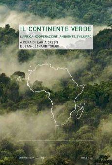 """Il libro """"Il continente verde. L'Africa: cooperazione, ambiente, sviluppo"""" a cura di Ilaria Cresti e Jean-Léonard Touadi tratta dell' #Africa sub-sahariana: un """"continente verde"""" per le risorse che ancora conserva che possono costituire il volano di uno #sviluppo davvero #sostenibile. #Libri e #ambiente su @marraiafura"""