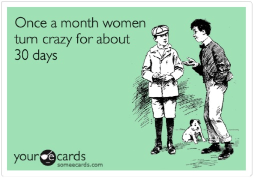 Women Are Crazy, Lol Funny, Someecards Women, Good Things, Goodness Thy, True, Haha Thy, Pms Meme, Lol Truths