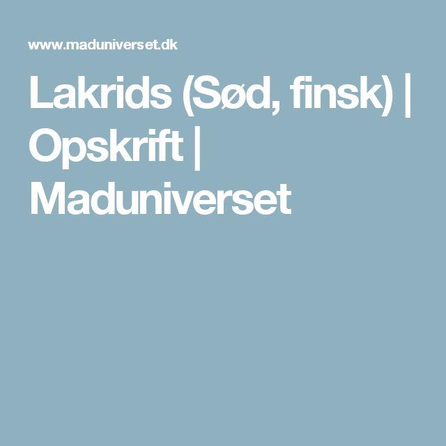 Lakrids (Sød, finsk) | Opskrift | Maduniverset