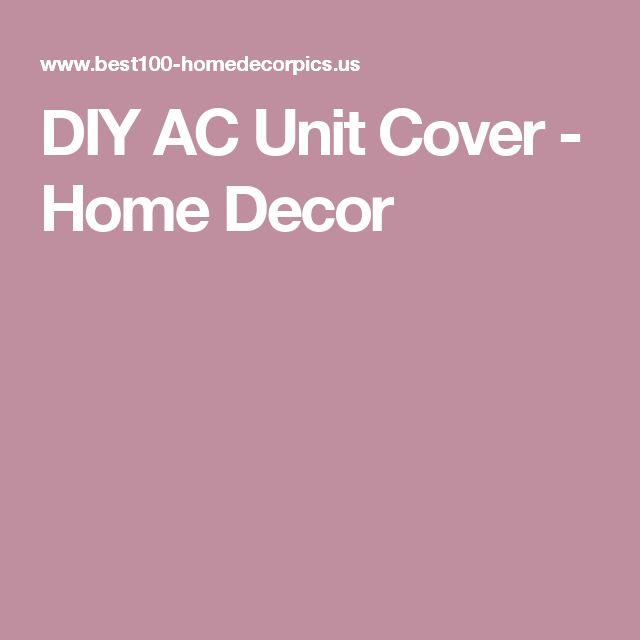 DIY AC Unit Cover - Home Decor