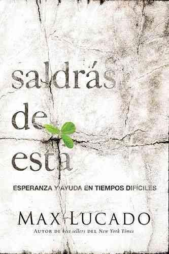 Saldras de esta / You'll Get Through This: Esperanza y ayuda en tiempos dificiles / Hope and Help for Your Turbul...