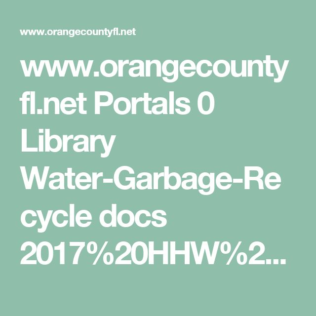 www.orangecountyfl.net Portals 0 Library Water-Garbage-Recycle docs 2017%20HHW%20Community%20Collection%20Events.pdf