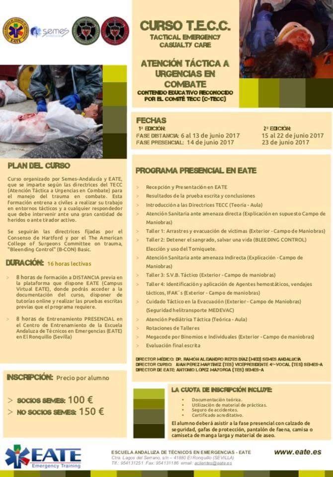 Dos Programas formativos TACTICAL EMERGENCY CASUALITY CARE (TECC), cursos de la Escuela Andaluza de Tecnicos y de SEMES ANDALUCIA. 16 Horas de Formación siguiendo las directrices del TCCC (Atención Táctica a Urgencias en Combate) para el manejo del trauma en combate, fijadas a nivel Internacional para el personal médico de combate y los combatientes no‐ médicos en los EEUU. Destinado a cualquier interviniente sanitario o no…