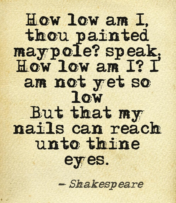 An insult aimed at a tall, slim, blond. For the entertainment of small, plump brunettes everywhere. From A Midsummer Night's Dream. How many times I've used this quote when called short.